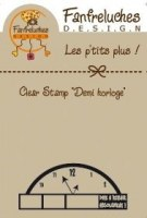 Tampon clear DEMI HORLOGE - Fanfreluches