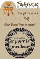 Tampon clear POUR LE MEILLEUR - Fanfreluches