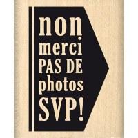 Tampon bois PAS DE PHOTOS - Florilèges