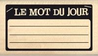 Tampon bois MOT DU JOUR - Florilèges