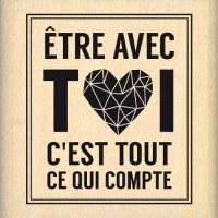 {Pur éclat}Tampon bois ETRE AVEC TOI - Florilèges