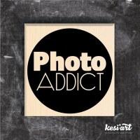 Tampon bois PHOTO ADDICT - Kesi'art